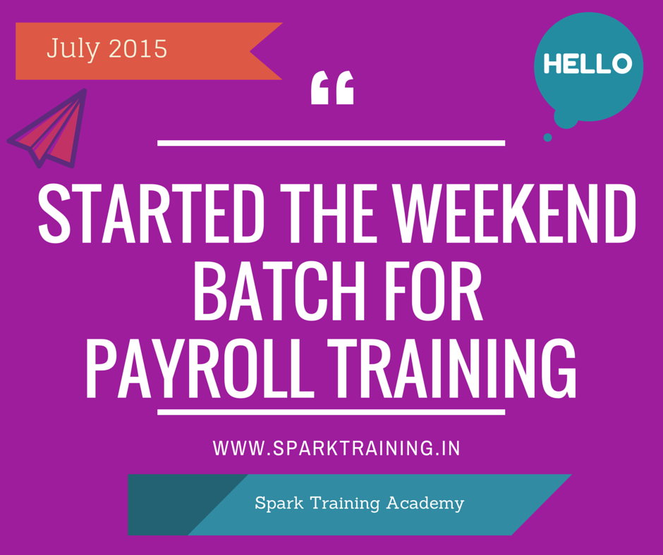 Started Payroll Training Weekend Batch For July 2015
